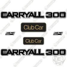 Clubcar Carryall 300 Decal Kit Golf Cart Utility Vehicle Replacement Decals Ebay