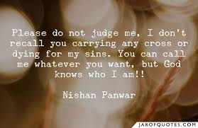 please do not judge me i don t recall you carrying any cross or