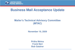 PPT - Business Mail Acceptance Update Mailer's Technical Advisory Committee  (MTAC) November 19, 2009 Pritha Mehra Frank Neri B PowerPoint Presentation  - ID:251878
