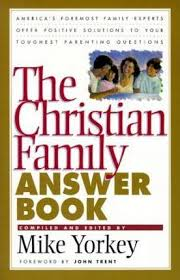 The Christian Family Answer Book : Myra Holmes : 9780781433624