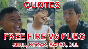 quotes fire vs pubg lucu seru kocak baper bobby oz