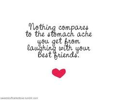 laughing till your stomach aches friends quotes best friend quotes