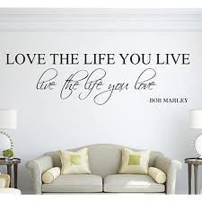 Amazon Com Love The Life You Live Live The Life You Love Bob Marley Wall Decal Quote Art Vinyl Sticker Love 36 Wx10 H Home Kitchen