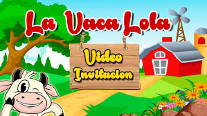 Video Invitaciones 21 La Vaca Lola Video Invitacion Facebook