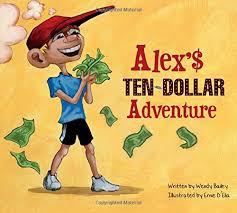 Alex's Ten-Dollar Adventure: Bailey, Wendy, D'elia, Ernie: 9780990331506:  Amazon.com: Books