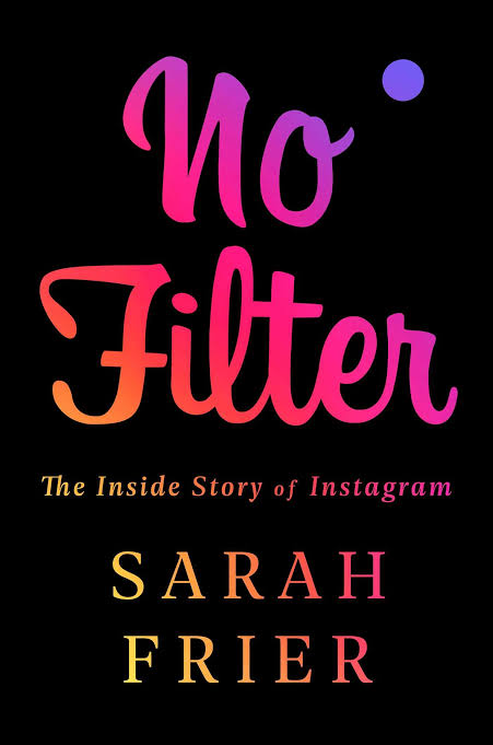 Image result for no filter the inside story of instagram""