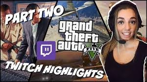 PLAYING GTA 5 TWITCH HIGHLIGHTS (PART TWO) ADRIANA MAY - YouTube