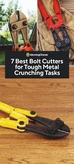 7 Best Bolt Cutters For Tough Metal Crunching Tasks