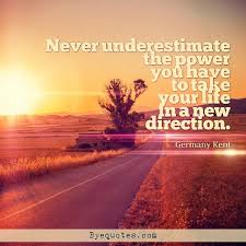 Never underestimate the power … quote by Germany Kent | Byequotes.com