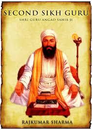 second sikh guru shri guru angad sahib ji ebook by rajkumar