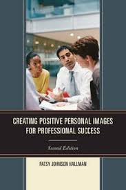 Creating Positive Images for Professional Success : Patsy Johnson Hallman  (author) : 9781610487771 : Blackwell's