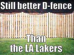 Lakers D Fence Quickmeme