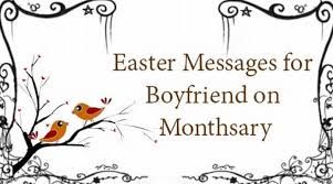 easter messages for boyfriend on monthsary