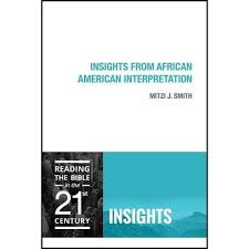 Insights From African American Interpretation - By Mitzi J Smith ...