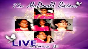 """Praise Him - The McDonald Sisters, """"Live In Conway, SC"""" - YouTube"""