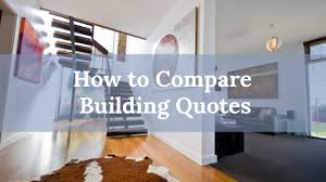 how to compare building quotes expert tips from amerex renovations