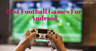 football games for android device in 2020
