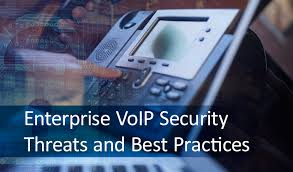 Enterprise VoIP Security - Threats and Best Practices