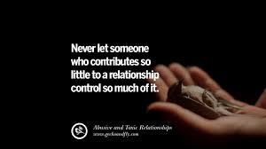 quotes on leaving an abusive toxic relationships and be