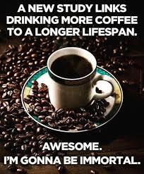 coffee makes you live longer funny quote pictures photos and