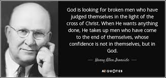 henry allen ironside quote god is looking for broken men who have