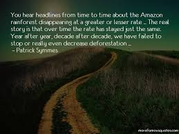 amazon deforestation quotes top quotes about amazon