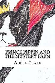 Prince Pippin and the Mystery Farm: Adele Clark, Jacquie Nicolay ...