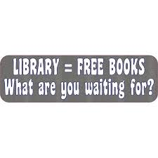 10in X 3in Library Free Books What Are You Waiting For Bumper Sticker Decal Vinyl Window Stickers Decals Car Walmart Com