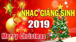 Nhạc Giáng Sinh 2019 Hay Nhất - Liên Khúc Nhạc Noel 2019 Tuyển ...