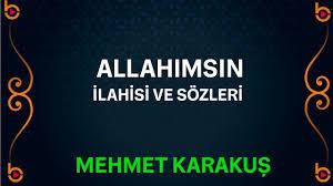 Allahımsın İlahisi Sözleri | Mehmet Karakuş