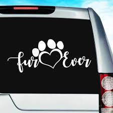 Fur Ever Dog Cat Pet Paw Vinyl Car Window Decal Sticker