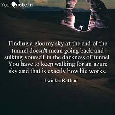 finding a gloomy sky at t quotes writings by twinkle rathod