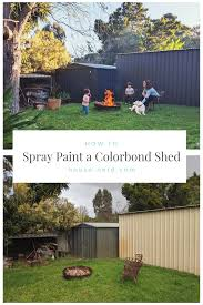 Spray Painting Our Old Colorbond Sheds House Nerd