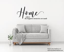 Home Where The Happiest Memories Are Made Wall Decal Home Quote Wall Art Family Wall Decal Wall Decals Living Room Living Room Decals Family Wall Decals