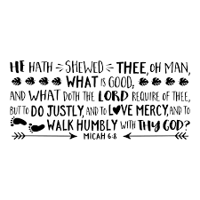 Micah 6v8 Kjv Vinyl Wall Decal 4 He Hath Shewed Thee Oh Man