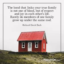 the bond that links your true family is not one of blood but of