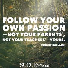 quotes about following your passion success