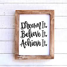 Dream It Believe It Achieve It Vinyl Decal This Life Made Easy