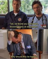 I relate to Ted so much! : Scrubs