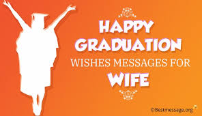 congratulations graduation messages and wishes for wife