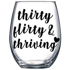 Amazon Com Celycasy Thirty Flirty Thriving Vinyl Decal Birthday Decal Gift For Her Car Decal Cup Decal Wine Glass Decal Tumbler Decal Laptop Decal Home Kitchen