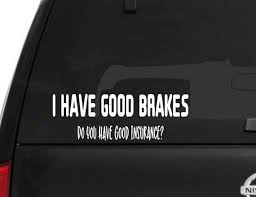 I Have Good Brakes Funny Car Decal Parents Funny Car Sticker Etsy Funny Car Decals Car Stickers Funny Car Humor