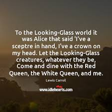 to the looking glass world it was alice