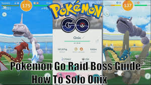 Pokemon Go Onix Raid Boss Guide/How To Solo Onix - YouTube