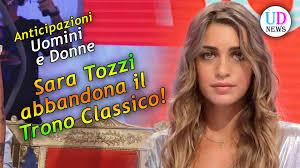 Anticipazioni Uomini e Donne: Sara Tozzi Abbandona il Trono ...