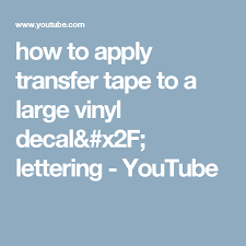 How To Apply Transfer Tape To A Large Vinyl Decal Lettering Youtube Transfer Tape How To Apply Vinyl Decals