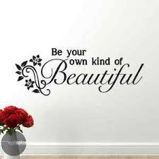 Be Your Own Kind Of Beautiful Vinyl Wall Decal Sticker Ebay