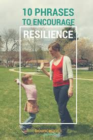 how to encourage resilience phrases and quotes for parents that