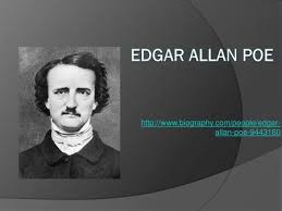 Edgar Allan Poe Edgar Allan Poe Edgar Allan Poe was born in Boston,  Massachusetts, to parents who were itinerate actors. - ppt download