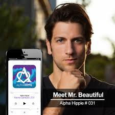 AH031 Meet Mr. Beautiful w/ Kenny Santucci - Alpha Hippie Podcast